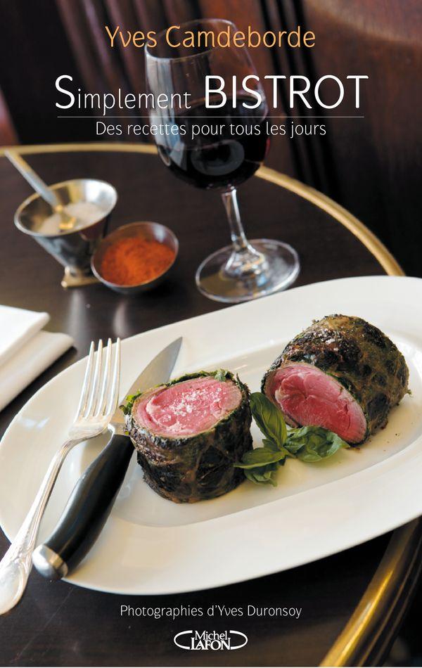 Chroniques du plaisir la recette sur l 39 tag re simplement bistrot d 39 yves camdeborde - Le bistrot d yves ...